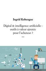 Digital & intelligence artificielle : outils à valeur ajoutée pour l'acheteur ?  - Ingrid Kobengue - Ingrid Kobengue