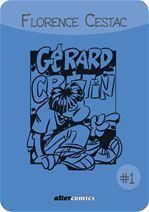 Vente Livre Numérique : Les aventures de Gérard Crétin #1  - Florence Cestac