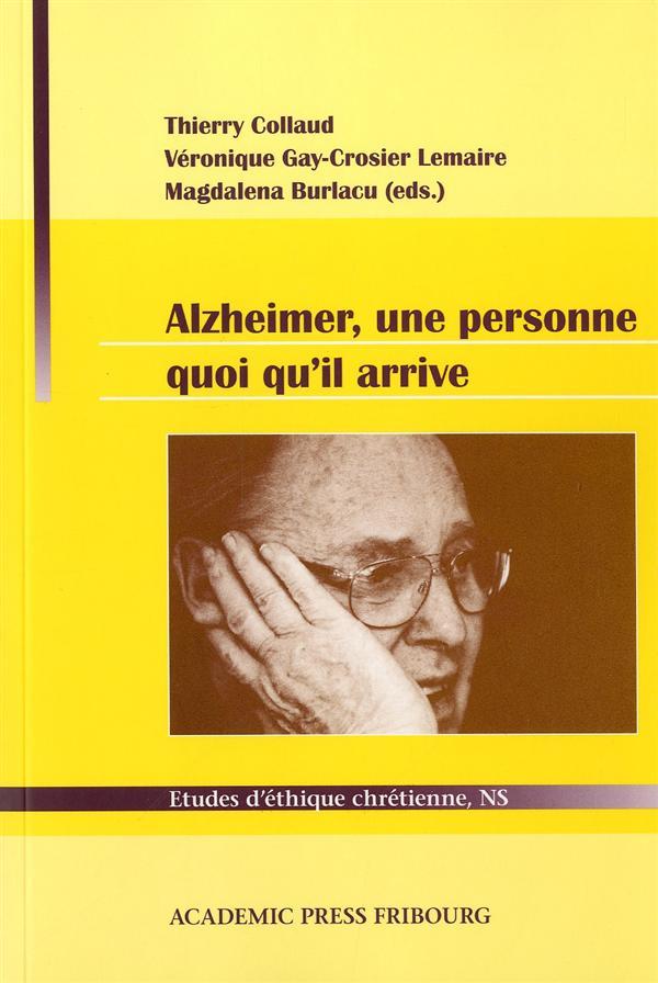 Alzheimer, une personne quoi qu'il arrive