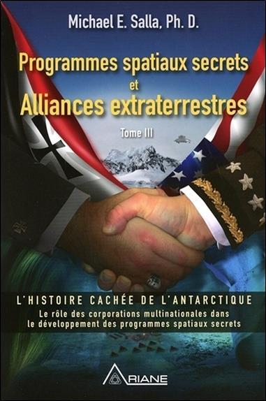 Programmes spatiaux secrets et alliances extraterrestres t.3