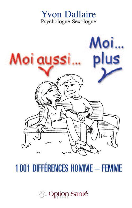 Moi aussi... moi... plus ; 1001 différences homme-femme