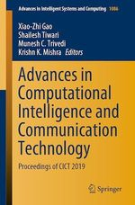Advances in Computational Intelligence and Communication Technology  - Krishn K. Mishra - Shailesh Tiwari - Munesh C. Trivedi - Xiao-Zhi Gao