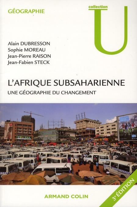 L'Afrique Subsaharienne ; Une Geographie Du Changement (3e Edition)