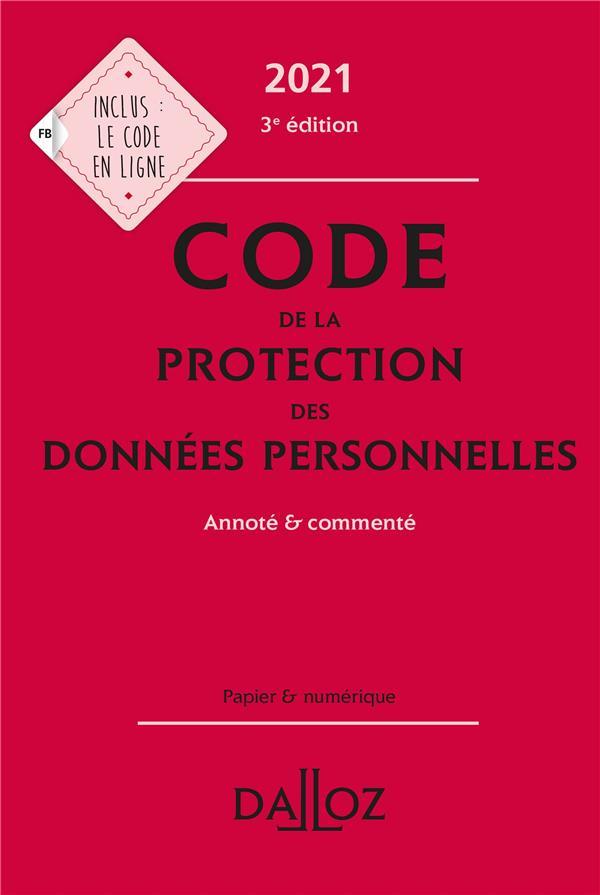 Code de la protection des données personnelles, annoté et commenté (édition 2021)