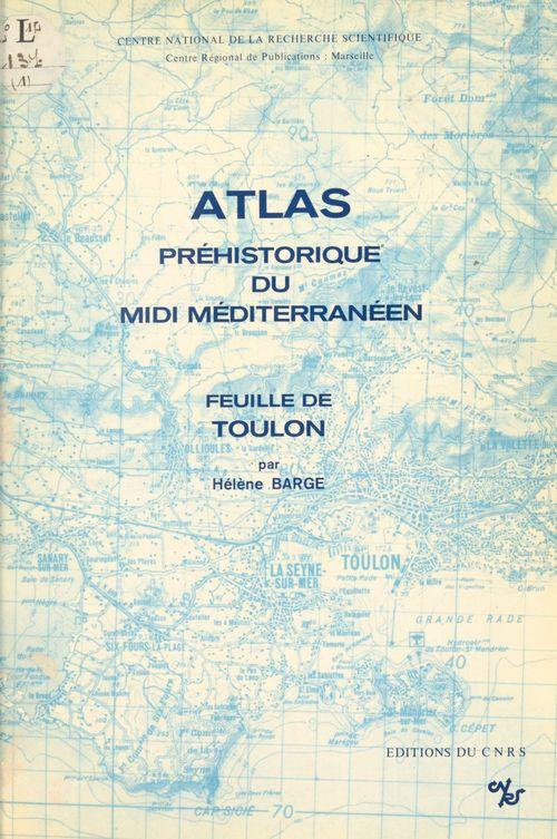 Atlas préhistorique du Midi méditerranéen (1) : Feuille de Toulon  - Laboratoire d'anthropologie et de préhistoire des pays de la Méditerranée occidentale  - Barge H