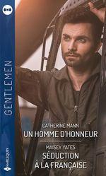 Vente EBooks : Un homme d'honneur - Séduction à la française  - Maisey Yates - Catherine Mann