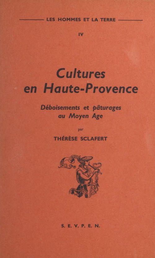 Les hommes et la terre (4). Cultures en Haute-Provence : déboisements et pâturages au Moyen Âge