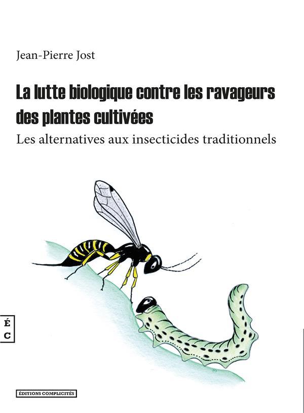 La lutte biologique contre les ravages des plantes cultivées