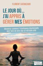Vente Livre Numérique : Le jour où j'ai appris à gérer mes émotions  - Florent Catanzaro