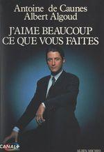 Vente EBooks : J'aime beaucoup ce que vous faites  - Antoine De Caunes - Albert Algoud