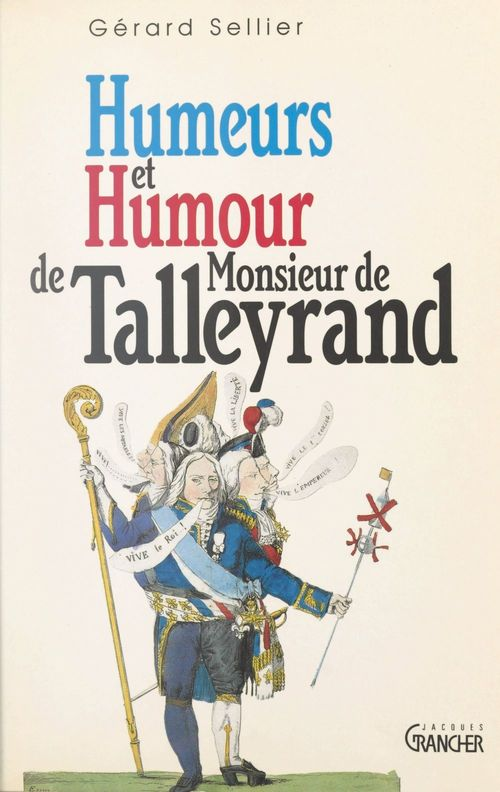 Humeurs et humour de Monsieur de Talleyrand