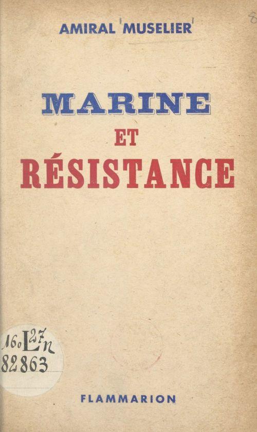Marine et Résistance  - Emile Muselier