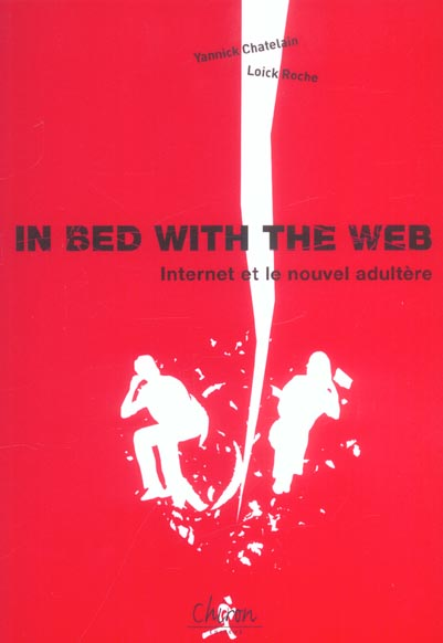 In bed with the web : net et adultere