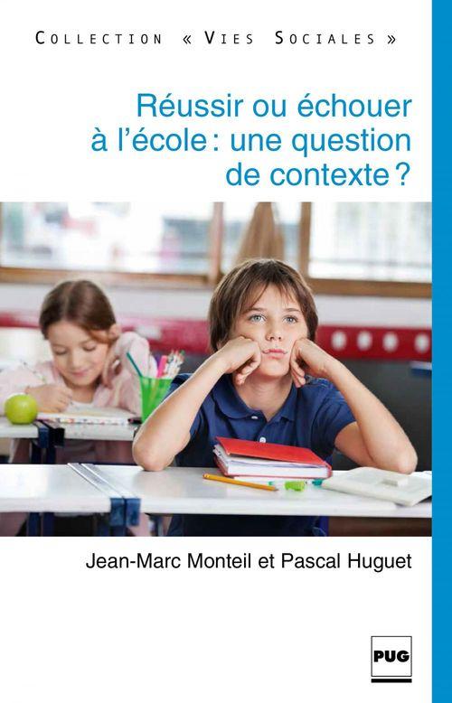 Réussir ou échouer à l'école : une question de contexte ?