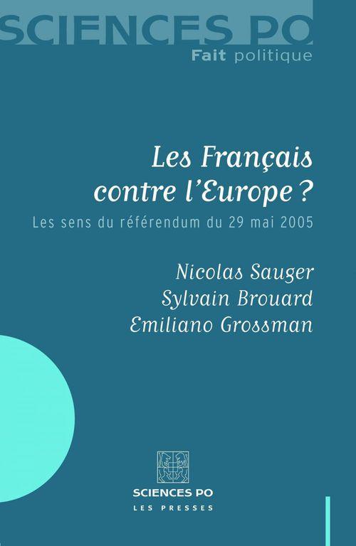 Les français contre l'Europe ; les sens du référendum du 29 mai 2005