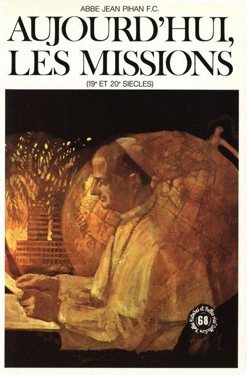 Aujourd'hui les missions ; 19e et 20e siècles