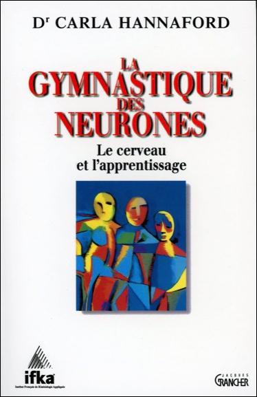 La gymnastique des neurones - le cerveau et l'apprentissage