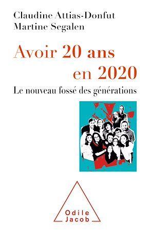 Vente EBooks : Avoir 20 ans en 2020  - Claudine Attias-Donfut  - Martine SEGALEN