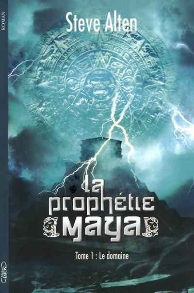 La prophétie maya t.1 ; le domaine