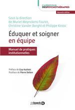 éduquer et soigner en équipe ; manuel de pratiques institutionnelles