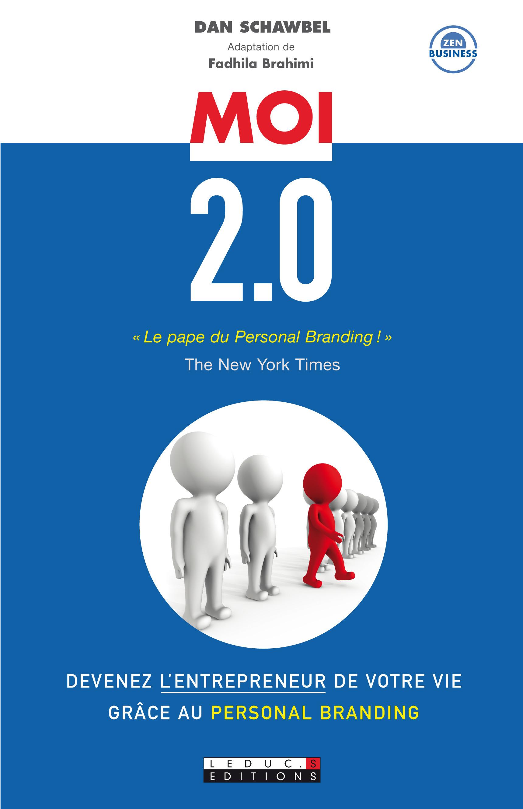 Moi 2.0 ; devenez l'entrepreneur de votre vie grâce au personal branding