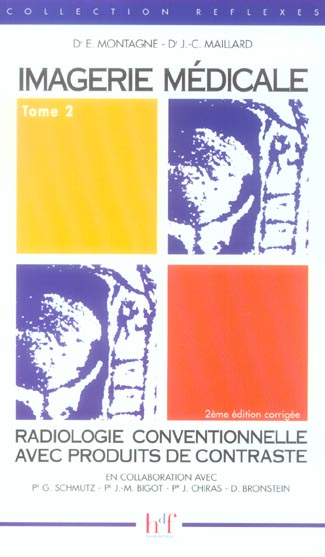 Imagerie médicale t.2 ; radiologie conventionnelle avec produits de contraste