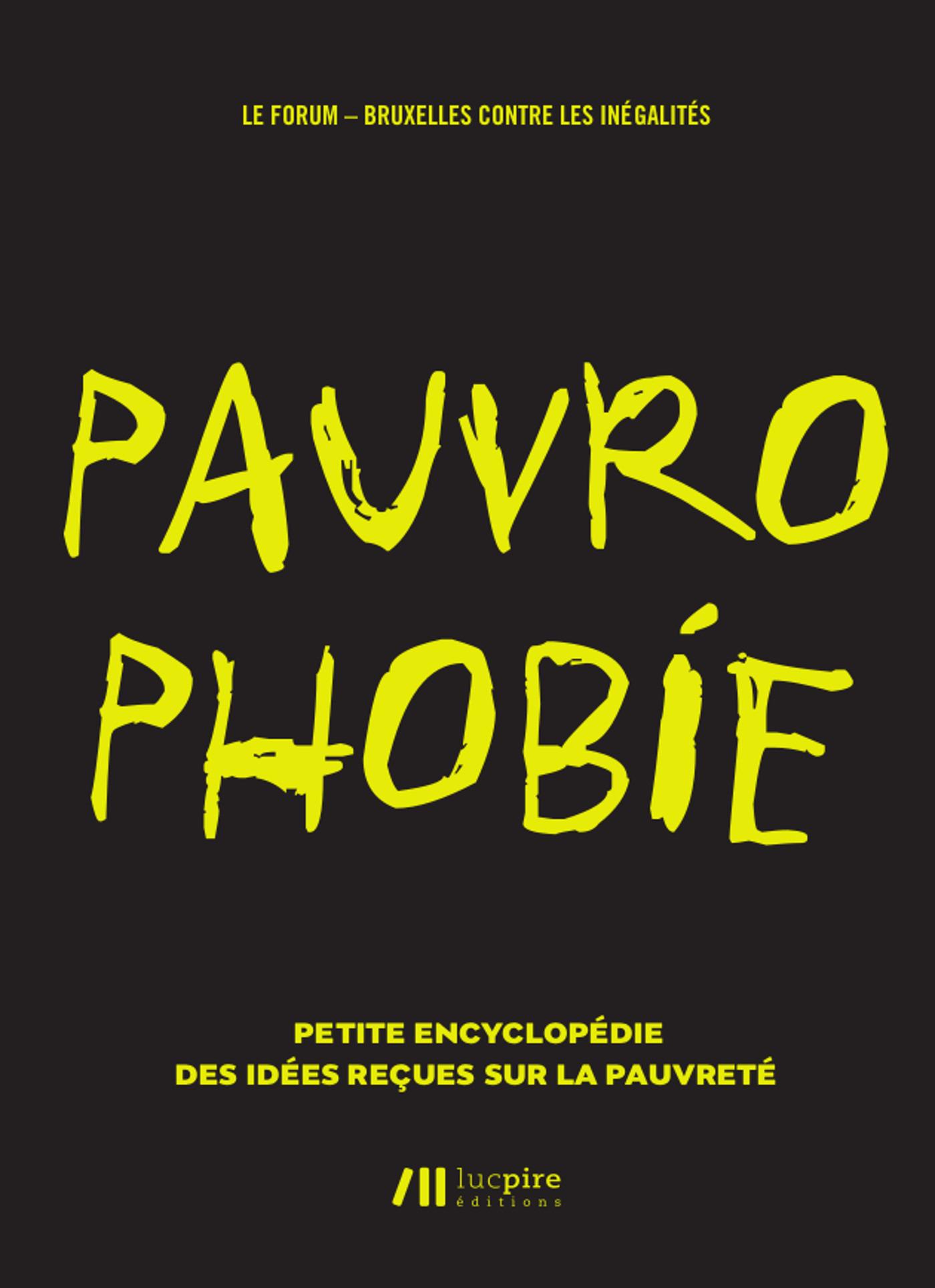Pauvrophobies ; petite encyclopédie des idées reçues sur la pauvreté