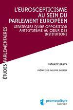 Vente Livre Numérique : L'eurosceptiscisme au sein du parlement européen  - Nathalie Brack