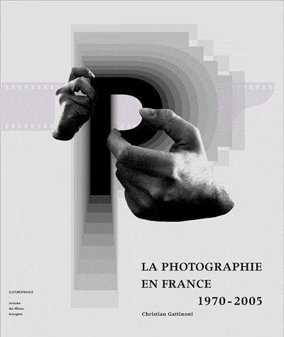 La photographie en france ; 1970-2005
