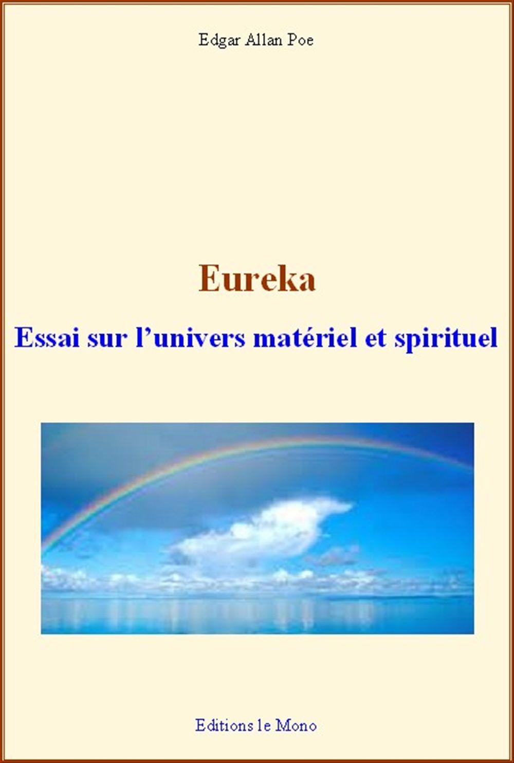 Eureka - Essai sur l´univers matériel et spirituel