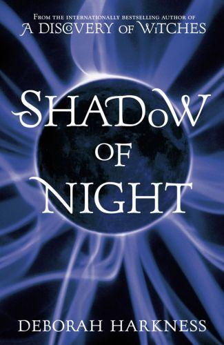 Shadow of night - discovery of witches: book 2