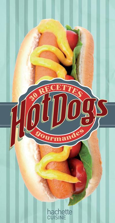 hot dogs ; 30 recettes gourmandes