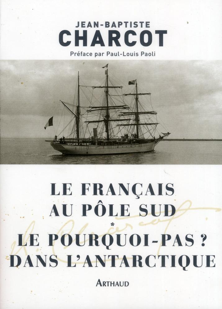 le Français au pôle sud ; le Pourquoi-Pas ? en Antarctique