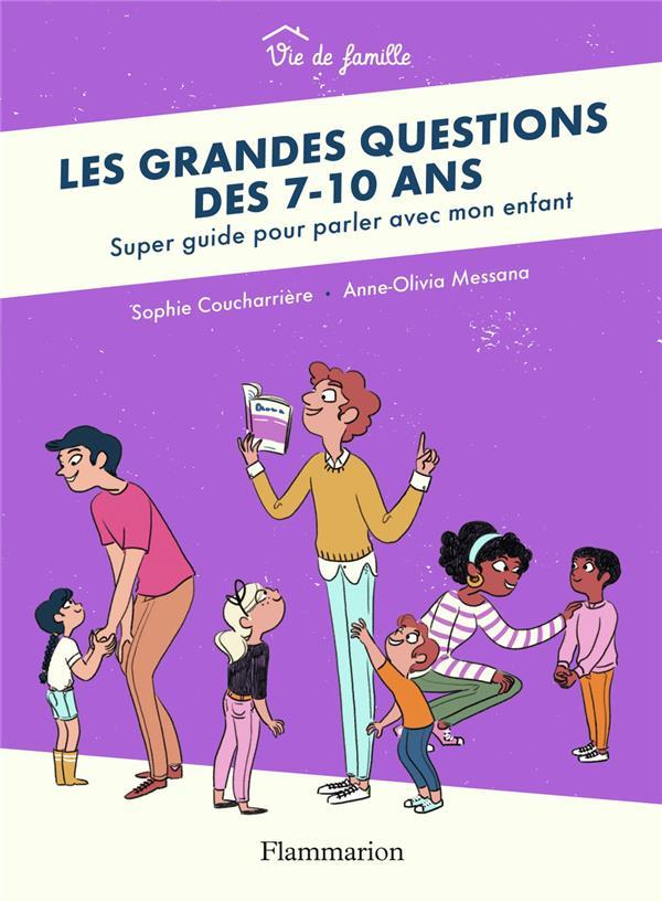 Les grandes questions des 7-10 ans ; super guide pour parler avec mon enfant