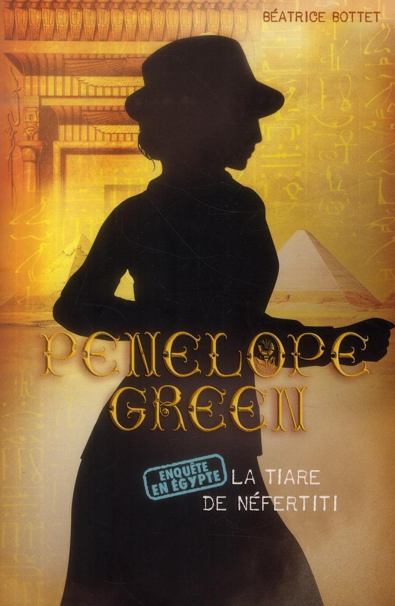 Penelope Green T.4 ; la tiare de Néfertiti