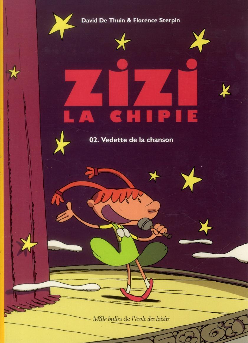 Zizi La Chipie T.2 ; Vedette De La Chanson
