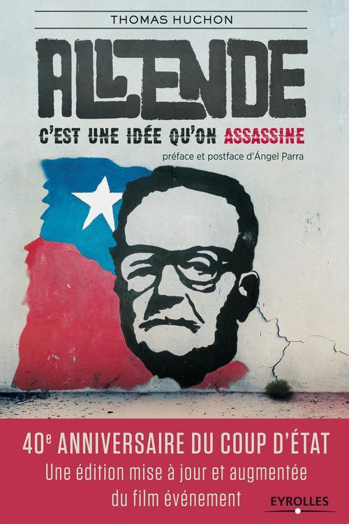 Salvador Allende ; c'est une idée qu'on assassine