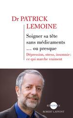 Vente EBooks : Soigner sa tête sans médicaments... ou presque  - Patrick Lemoine
