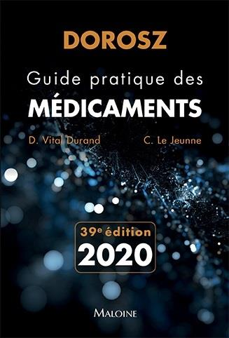 DOROSZ GUIDE PRATIQUE DES MEDICAMENTS 2020, 39E ED
