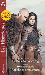 La fiancée du Viking - Rebelle et amoureuse  - Marguerite Kaye - Michelle Styles