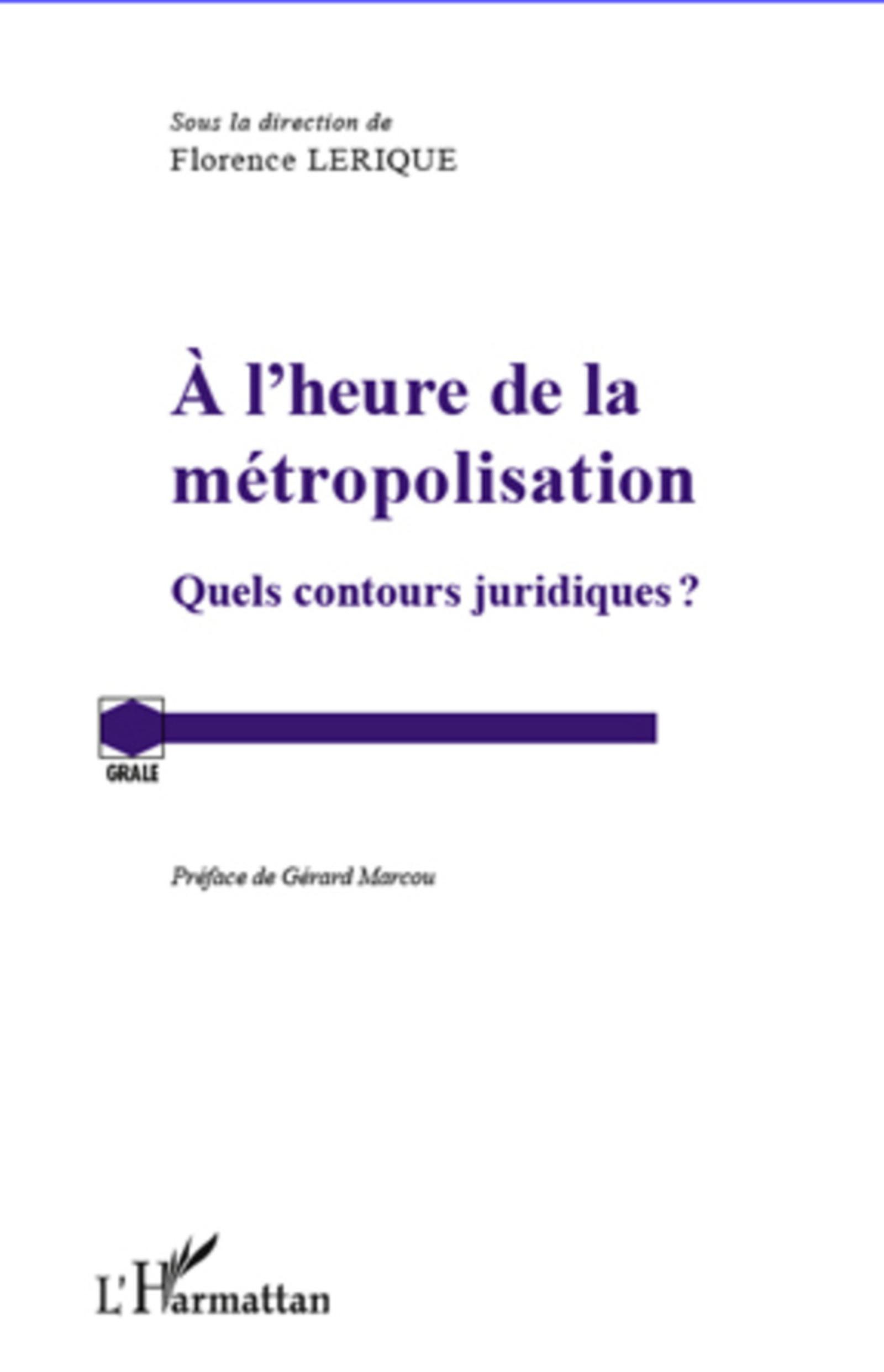 à l'heure de la métropolisation ; quels contours juridiques ?