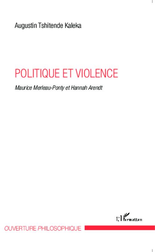 Politique et violence ; Maurice Merleau-Ponty et Hannah Arendt