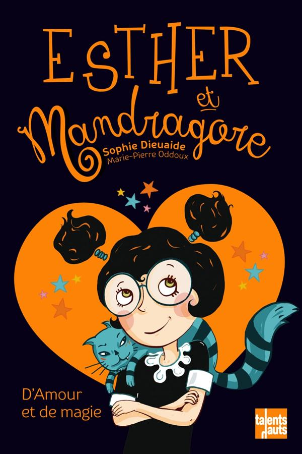 Esther et Mandragore ; d'amour et de magie