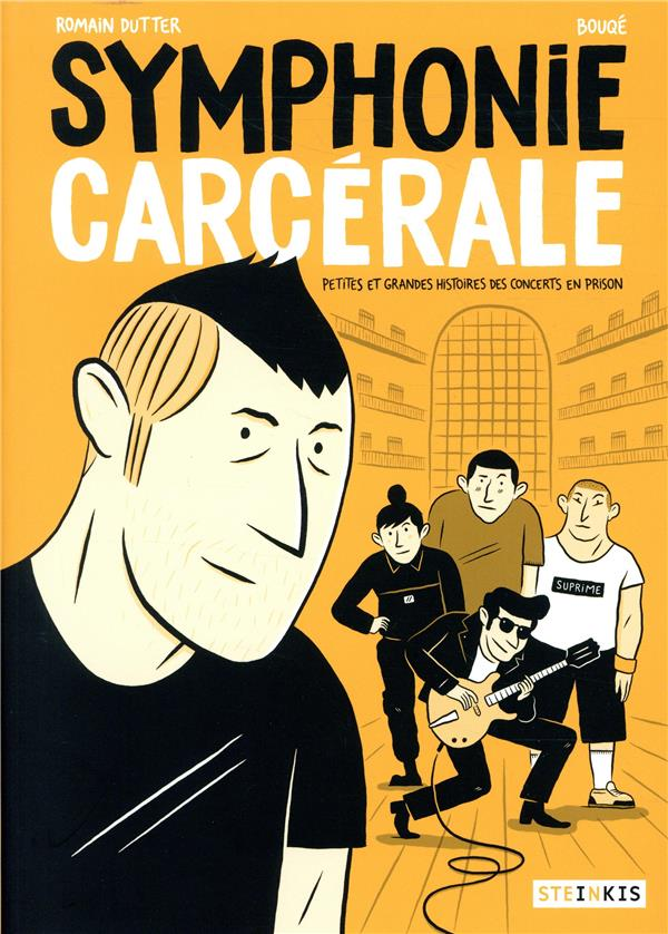 Symphonie carcérale ; petites et grandes histoires des concerts en prison