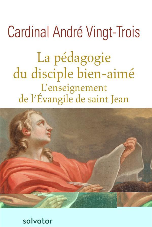 la pédagogie du disciple bien-aimé ; l'enseignement de l'Evangile de saint Jean