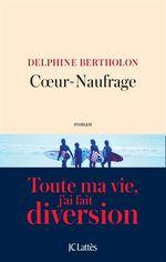 Vente EBooks : Coeur-Naufrage  - Delphine Bertholon