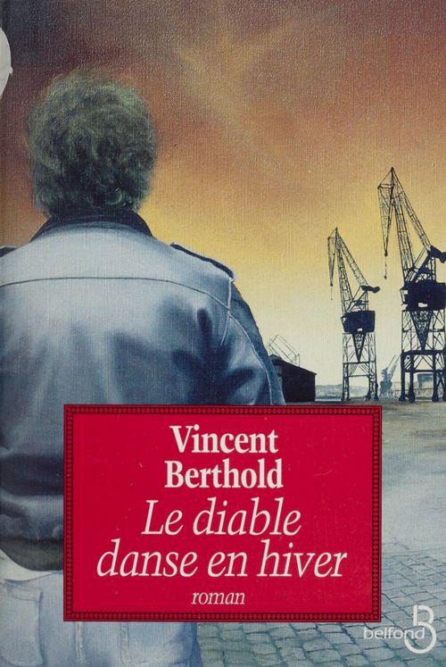 Le Diable danse en hiver  - Vincent Berthold