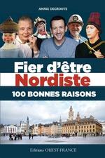 Vente Livre Numérique : Fier d'être Nordiste 100 bonnes raisons  - Annie DEGROOTE