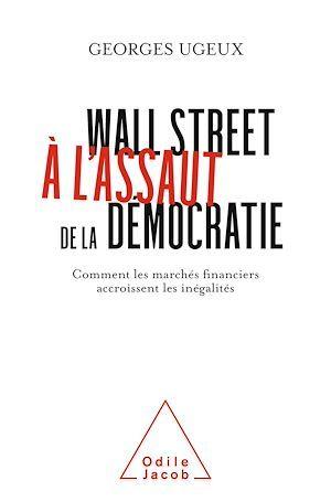 Wall Street à l'assaut de la démocratie