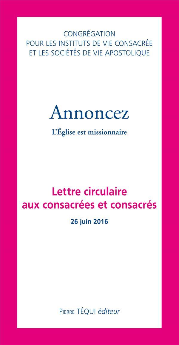 ANNONCEZ  -  L'EGLISE EST MISSIONNAIRE  -  LETTRE CIRCULAIRE AUX CONSACRES ET CONSACREES (26 JUIN 2016)